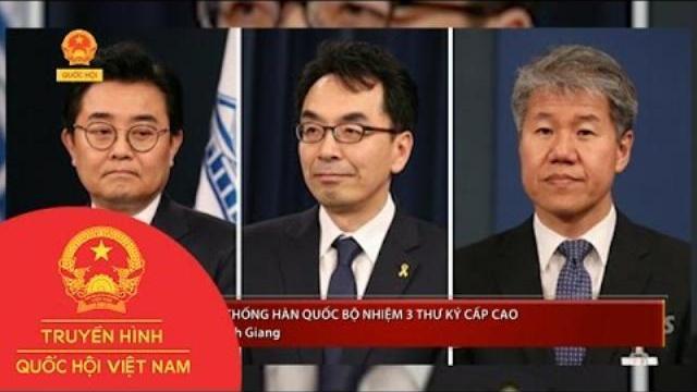Tân Tổng Thống Hàn Quốc Bộ Nhiệm 3 Thư Ký Cấp Cao | Thời sự | THQHVN|