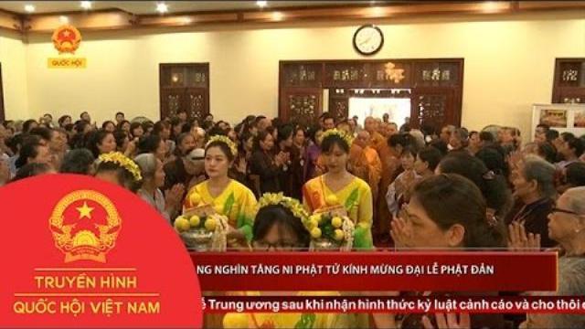 Thời sự - Hàng nghìn tăng ni phật tử kính mừng Đại lễ Phật Đản
