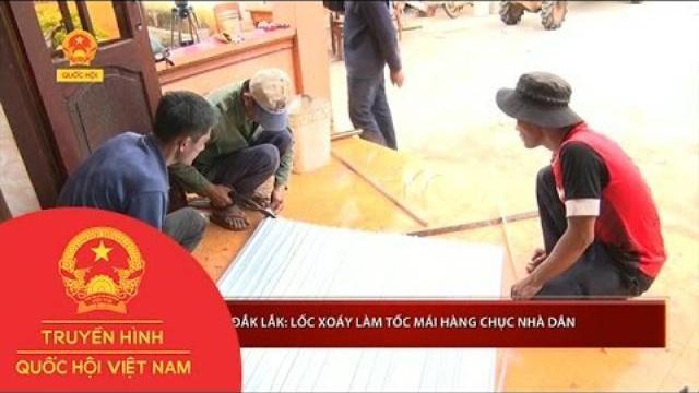 Thời sự - Đắk Lắk: Lốc xoáy làm tốc mái hàng chục nhà dân