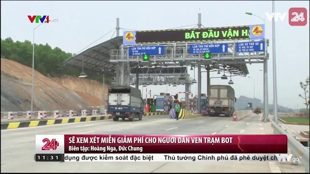Sẽ xem xét miễn giảm phí cho người dân ven trạm BOT   VTV24