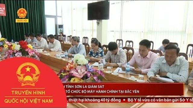 Thời sự - Đoàn ĐBQH tỉnh Sơn La giám sát về cải cách tổ chức bộ máy hành chính tại Bắc Yên