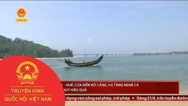 Thời sự - Thừa Thiên – Huế: Cửa biển bồi lắng, hạ tầng nghề cá chưa phát huy hiệu quả