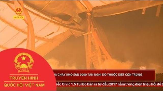 Thời sự: Cháy kho sắn 9000 tấn nghi do thuốc diệt côn trùng tại Gia Lai