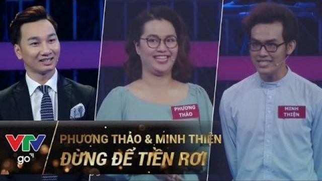 ĐỪNG ĐỂ TIỀN RƠI SỐ 97 | PHƯƠNG THẢO & MINH THIỆN | 03/05/2017 | VTV GO