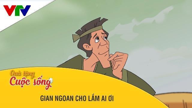 Phim hoạt hình Quà Tặng Cuộc Sống ► Gian Ngoan Cho Lắm Ai Ơi ► Phim hoạt hình hay ► Phim hay 2017