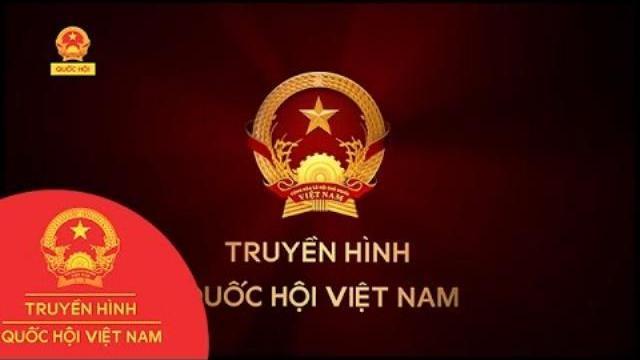 Trực tiếp THQHVN | Ngày 15/5/2017