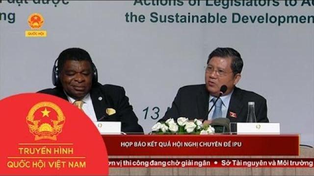 Họp báo kết quả Hội nghị chuyên đề IPU