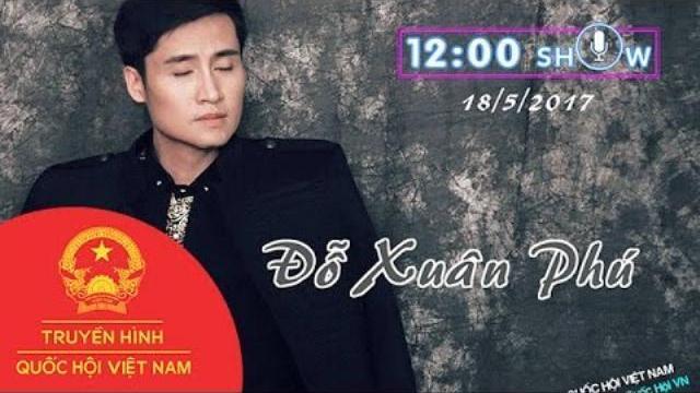 Giao lưu Đỗ Xuân Phú | 12h Show | THQHVN | Ngày 18/5/2017