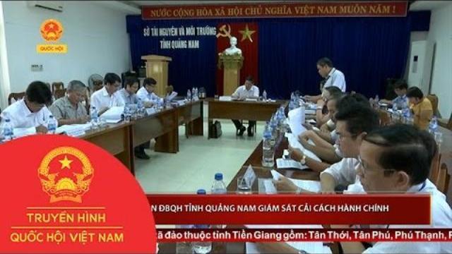 Thời sự - Đoàn ĐBQH Quảng Nam giám sát cải cách hành chính