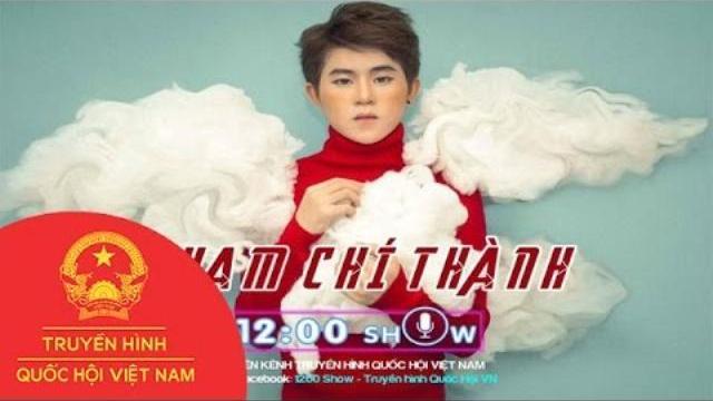 Giao lưu Phạm Chí Thành | 12h Show | THQHVN | Ngày 09/5/2017