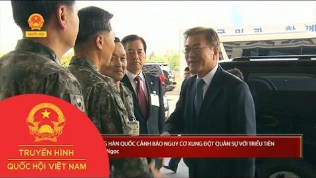 Tổng thống Hàn Quốc cảnh báo nguy cơ xung đột quân sự với Triều Tiên | Thời Sự | THQHVN