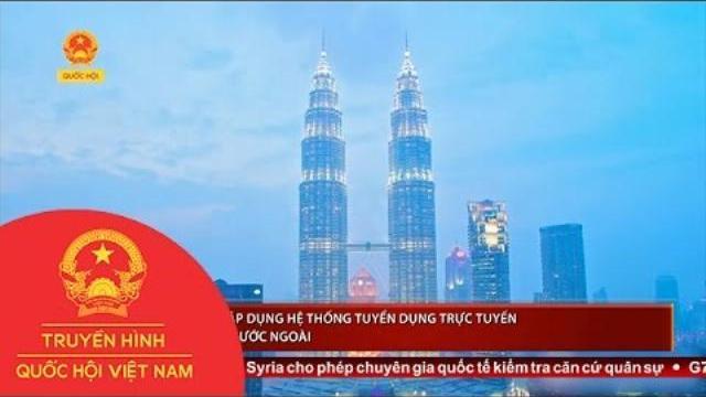 Thời sự - Malaysia áp dụng hệ thống tuyển dụng trực tuyến lao động nước ngoài