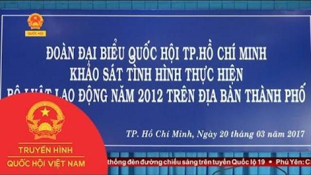 Thời sự - Khảo Sát Thực Hiện Bộ Luật Lao Động Tại Thành Phố Hồ Chí Minh