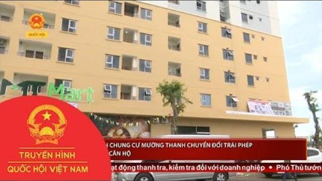 Công trình CC Mường Thanh chuyển đổi trái phép hàng trăm căn hộ | Thời sự | THQHVN