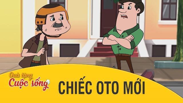 Quà tặng cuộc sống - CHIẾC Ô TÔ MỚI - Phim hoạt hình hay nhất 2017 - Phim hoạt hình Việt Nam 2017