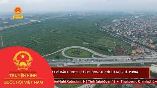 Thời sự -Giám sát về đầu tư BOT dự án đường cao tốc Hà Nội- Hải Phòng
