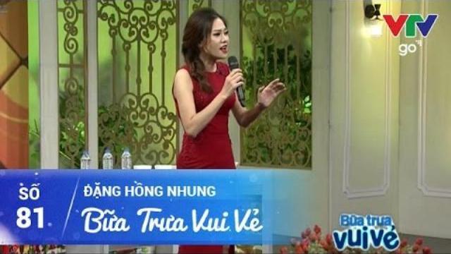 BỮA TRƯA VUI VẺ SỐ 81 | ĐĂNG HỒNG NHUNG | 09/04/2017 | VTV GO