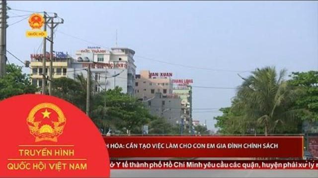 Thanh Hóa: Cần tạo việc làm cho con em gia đình chính sách |Thời sự|Truyền hình Quốc hội Việt Nam|