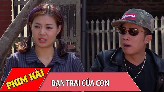 Tiểu phẩm hài 2017 | Bạn Trai Của Con | Phim hài 2017