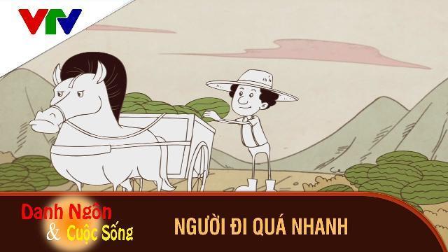 Phim Hoạt Hình Danh Ngôn và Cuộc Sống ► Người Đi Quá Nhanh► Phim hoạt hình hay và ý nghĩa 2017