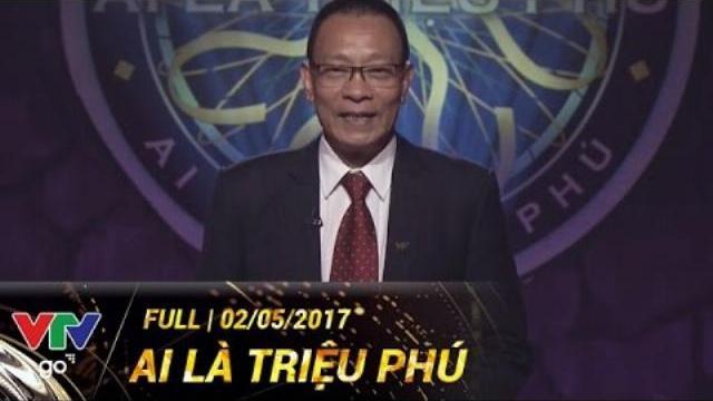 AI LÀ TRIỆU PHÚ | FULL | 02/05/2017 | VTV GO
