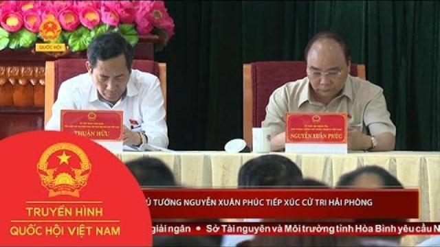 Thời sự - Thủ tướng Nguyễn Xuân Phúc tiếp xúc cử tri Hải Phòng