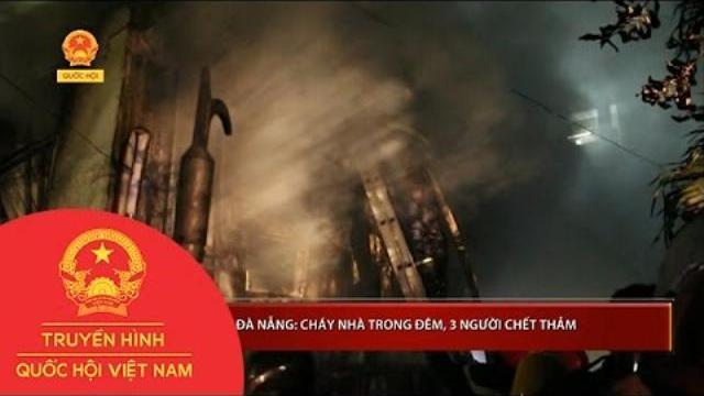 Thời sự - Đà Nẵng: Cháy nhà trong đêm, 3 người chết thảm