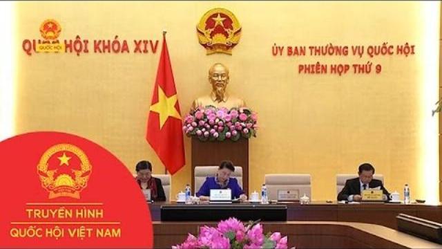 Thời sự - Khai mạc phiên họp thứ 9 Ủy ban Thường vụ Quốc hội