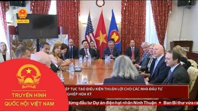 Việt Nam tiếp tục tạo điều kiện thuận lợi cho các nhà đầu tư và doanh nghiệp Hoa Kỳ