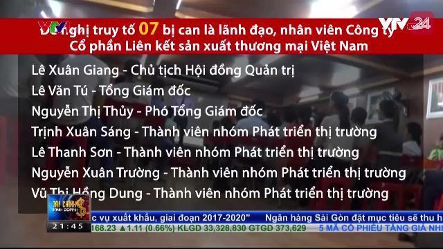 Đã có kết luận điều tra Công ty cổ phần liên kết sản xuất thương mại Việt Nam | VTV24