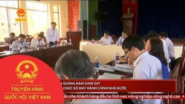 Thời sự - Đoàn ĐBQH Quảng Nam giám sát cải cách tổ chức bộ máy hành chính nhà nước.