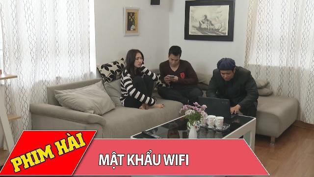 Tiểu phẩm hài 2017 | Mật Khẩu Wifi | Phim hài 2017