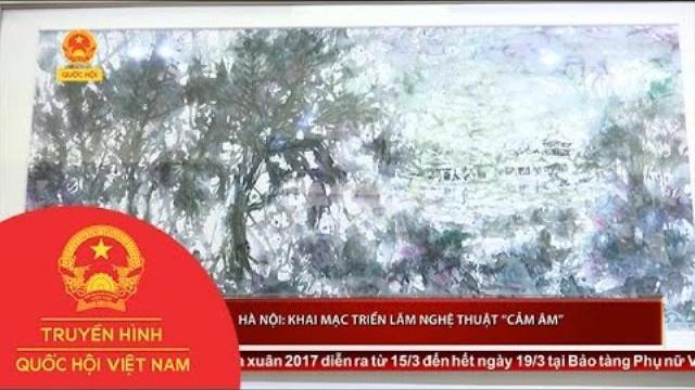 """Thời sự - Hà Nội: Khai mạc triển lãm nghệ thuật """"Cảm Âm"""