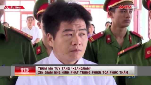 """""""Siêu trùm"""" ma túy Tàng Keangnam xin tha tội chết"""