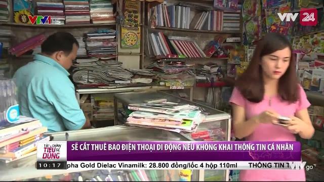 Sẽ cắt thuê bao điện thoại di động nếu không khai thông tin cá nhân | VTV24