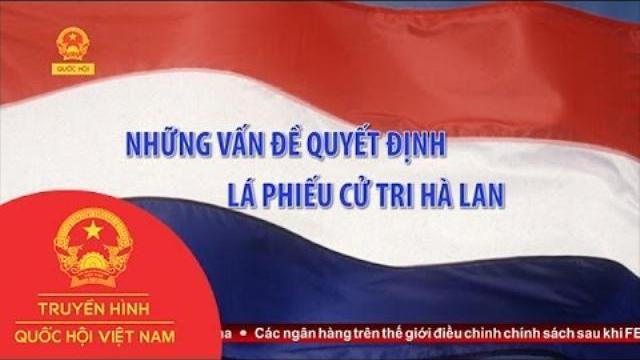 Quốc Tế - Những Vấn Đề Quyết Định Lá Phiếu Cử Tri Hà Lan
