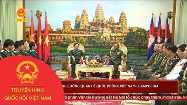Thời sự - Tăng cường quan hệ Quốc phòng Việt Nam - Campuchia