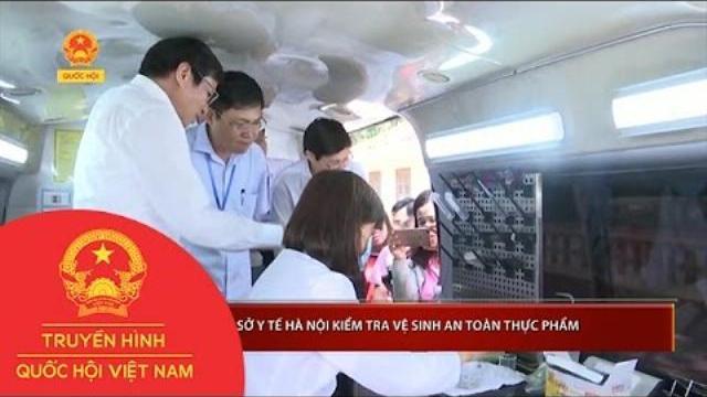 Thời sự - Sở Y tế Hà Nội kiểm tra vệ sinh an toàn thực phẩm
