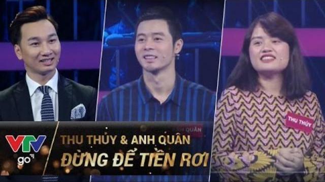 ĐỪNG ĐỂ TIỀN RƠI SỐ 95 | THU THỦY & ANH QUÂN | 19/04/2017 | VTV GO