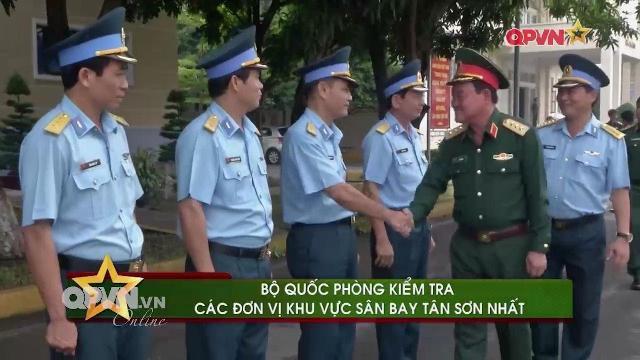 Bộ Quốc phòng kiểm tra các đơn vị quân tại sân bay Tân Sơn Nhất