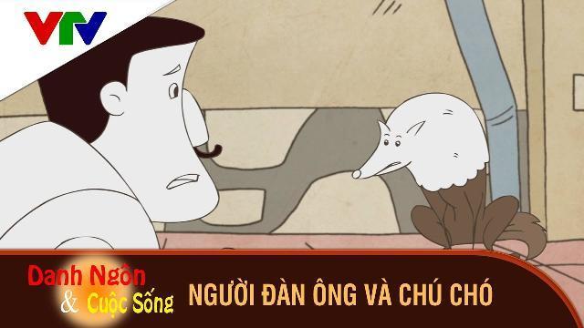 Phim Hoạt Hình Danh Ngôn và Cuộc Sống ► Người Đàn Ông Và Chú Chó ► Phim hoạt hình hay