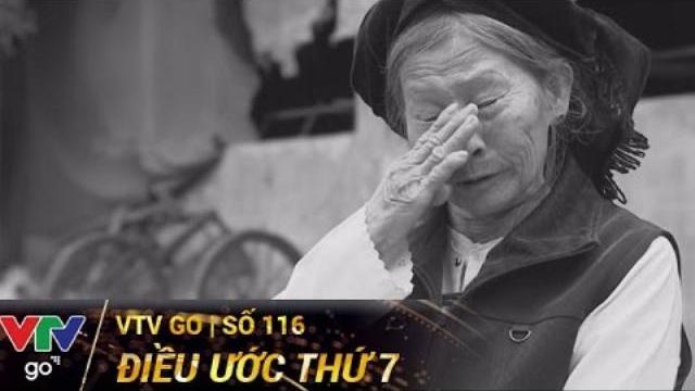 ĐIỀU ƯỚC THỨ 7 | SỐ 116 | TRONG TIM CON BÀ LÀ TẤT CẢ | VTV GO