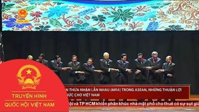 Thời sự - Thỏa thuận thừa nhận lẫn nhau (MRA) trong Asean