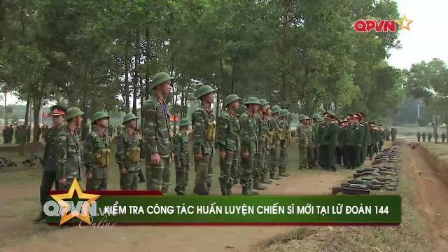 Kiểm tra huấn luyện chiến sĩ mới tại Lữ đoàn 144