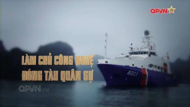 Hé lộ công nghệ đóng tàu Quân sự Việt Nam của Nhà máy Z189