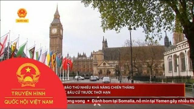 Thời sự - Anh: Đảng Bảo Thủ Nhiều Khả Năng Chiến Thắng Trong Cuộc Bầu Cử Trước Thời Hạn
