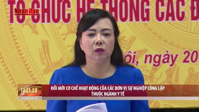 Tin Thời Sự Hôm Nay (22h - 20/5): Đổi Mới Cơ Chế Hoạt Động Các Đơn Vị Sự Nghiệp Công Lập Ngành Y Tế