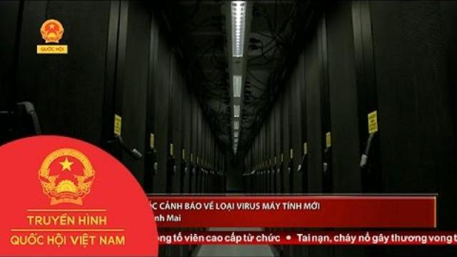 Trung Quốc cảnh báo về loại virus máy tính mới   Thời Sự   THQHVN