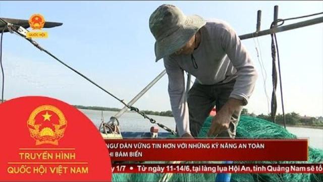 Để bà con ngư dân vững tin hơn với những kỹ năng an toàn cần thiết khi bám biển