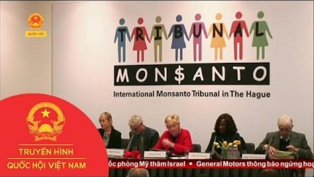 Thời sự - Phiên Tòa Giả Tưởng Kết Tội Tập Đoàn Hóa Chất Monsanto